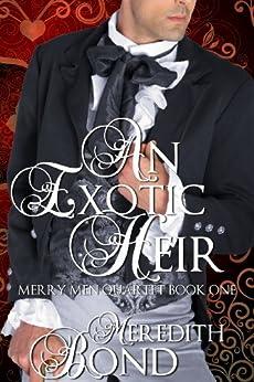 An Exotic Heir (Merry Men Quartet Book 1) by [Bond, Meredith]