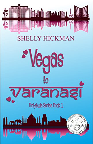 Book: Vegas to Varanasi (Fortytude Series Book 1) by Shelly Hickman