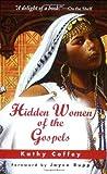Hidden Women of the Gospels, Kathy Coffey, 1570754772