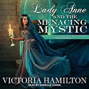 Lady Anne and the Menacing Mystic: Lady Anne…