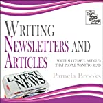 Writing Newsletters and Articles: Write Successful Articles That People Want to Read | Pamela Brooks