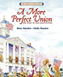 A More Perfect Union: The Story Of Our Constitution (Turtleback School & Library Binding Edition) (American Story)