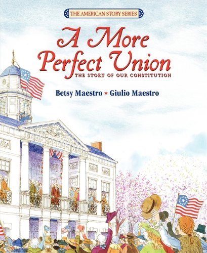 A More Perfect Union  The Story Of Our Constitution  American Story