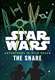 Star Wars Adventures in Wild Space: The Snare: Book 1