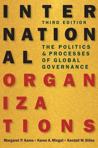 International Organizations: The Politics and Processes of Global Governance [Margaret P. Karns - Karen A. Mingst - Kendall W. Stiles] (Tapa Blanda)