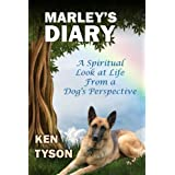 Marley's Diary: A Spiritual Look at Life From a Dog's Perspective