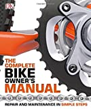 The Complete Bike Owners Manual: Repair and Maintenance in Simple Steps (Dk)