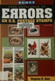 Scott 2005 Catalogue of Errors on U. S. Postage Stamps, Datz, Stephen R., 0894873687