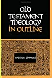 Old Testament Theology in Outline, Walther Zimmerli, 0567223531