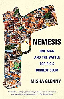 Nemesis: One Man and the Battle for Rio (English Edition) por [Glenny, Misha]