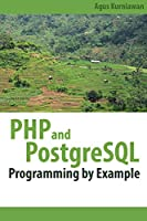 PHP and PostgreSQL Programming By Example Front Cover