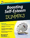 Boosting Self-Esteem for Dummies, Rhena Branch and Rob Willson, 0470741937