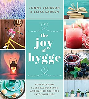 Book Cover: The Joy of Hygge: How to Bring Everyday Pleasure and Danish Coziness into Your Life