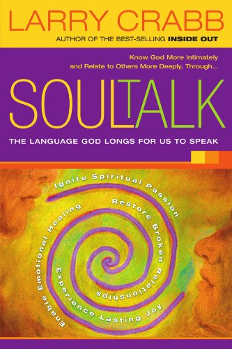Soul Talk: The Language God Longs for Us to Speak by HarperCollins Christian Pub.