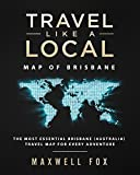 Travel Like a Local - Map of Brisbane: The Most Essential Brisbane (Australia) Travel Map for Every Adventure