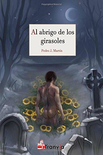 Al abrigo de los girasoles (Spanish Edition)