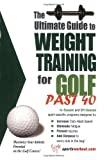 The Ultimate Guide to Weight Training for Golf Past 40 (The Ultimate Guide to Weight Training for Sports, 31) (The Ultimate Guide to Weight Training for Guide to Weight Training for Sports, 31)