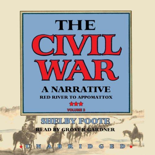 The Civil War, a narrative : Red River to Appomattox