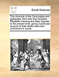 The Chronicle of the Canningites and Gipseyites, from Their First Founders, Elizabeth Canning and Mary Squires, to the Present Time, See Notes Multiple Contributors, 069911182X