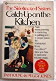 The Sidetracked Sisters Catch up on the Kitchen, P JONES, 0446375268