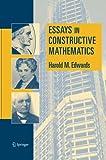 Essays in Constructive Mathematics, Edwards, Harold M., 1489990186
