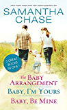 The Baby Arrangement / Baby, I'm Yours / Baby, Be Mine (Life, Love and Babies Series Book 0)