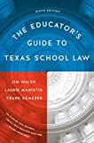 img - for The Educator's Guide to Texas School Law: Ninth Edition book / textbook / text book