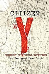 Citizen Y by John Harrigan (2011-06-12)