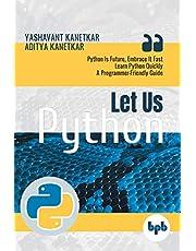 Let Us Python: Python Is Future, Embrace It Fast