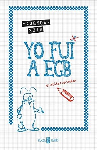 Agenda 2018. Yo fui a EGB: No olvides recordar Obras diversas: Amazon.es: Díaz, Jorge, Ikaz, Javier: Libros
