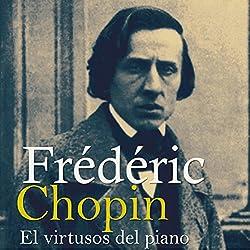 Frédéric Chopin [Spanish Edition]