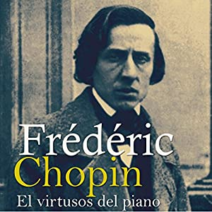 Frédéric Chopin [Spanish Edition] Audiobook