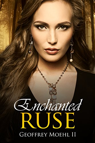 Enchanted Ruse (Book 2) by [Moehl II, Geoffrey]