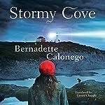 Stormy Cove | Bernadette Calonego,Gerald Chapple - translator