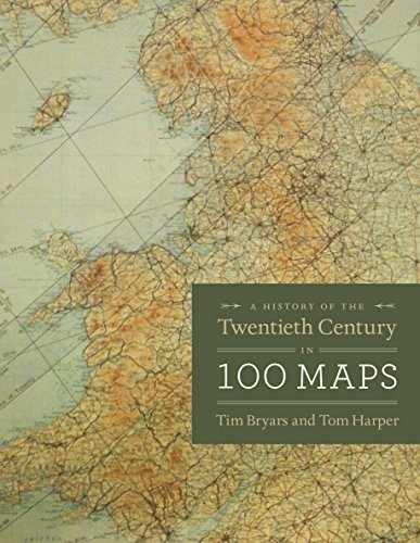 A History of the Twentieth Century in 100 Maps