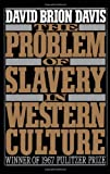 The Problem of Slavery in Western Culture, David Brion Davis, 0195056396