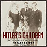 Hitler's Children: Sons and Daughters of Third Reich Leaders | Gerald Posner