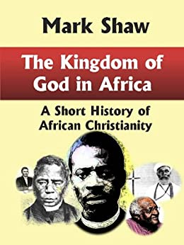 Amazon Com The Kingdom Of God In Africa A Short History border=
