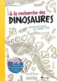 A la recherche des dinosaures : Paléontologie et Paper Toy par Jonathan Tennant