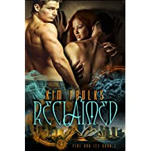 Reclaimed (The Fire and Ice Series Book 1)