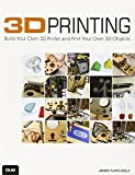 3D Printer Kit - 3D Printing: Build Your Own 3D Printer and Print Your Own 3D Objects