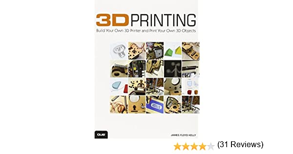 Kelly, J: 3D Printing: Amazon.es: Kelly, James Floyd: Libros en idiomas extranjeros