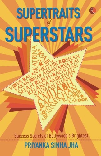 Read Online Supertraits of Superstars: Success Secrets of Bollywoods Brightest pdf