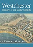 Westchester: History of an Iconic Suburb