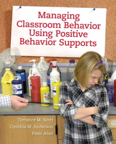 Managing Classroom Behavior Using Positive Behavior Supports (Managing Classroom Behavior Using Positive Behavior Supports)