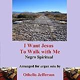 I Want Jesus to Walk with Me (Instrumental)