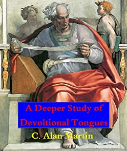 A Deeper Study On Devotional Tongues by [Martin, C. Alan]