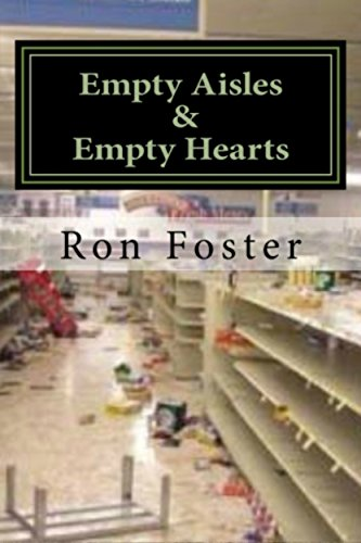 Empty Aisles & Empty Hearts: Prepper Fiction (A Preppers Perspective Book 3) by [Foster, Ron]