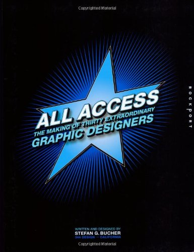 All Access: The Making of Thirty Extraordinary Graphic Designers