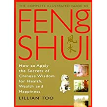 Feng Shui (Complete Illustrated Guide)